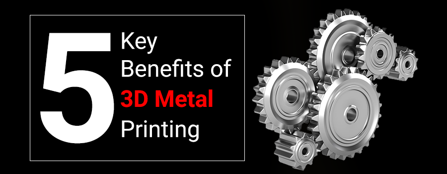 Benefits of metal 3d printing