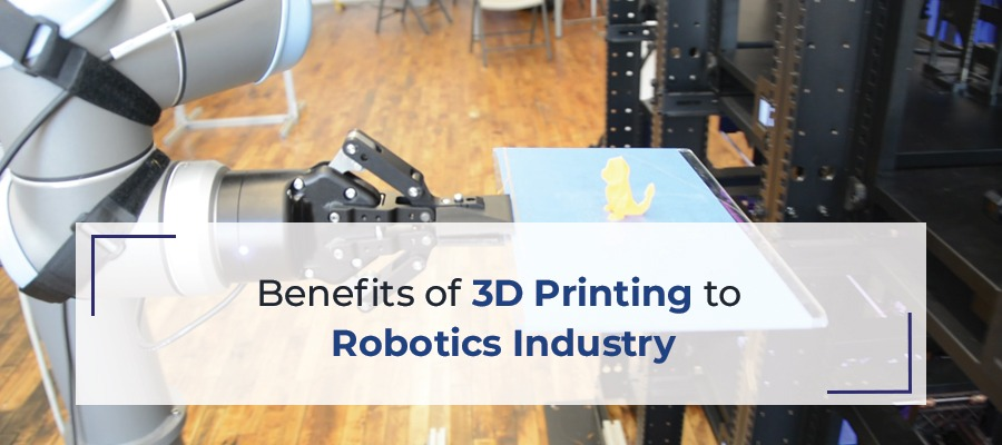 Benefits of 3D Printing to Robotics Industry